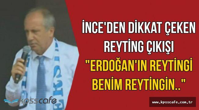"""İnce'den Dikkat Çeken Reyting Çıkışı: """"Erdoğan'ın Reytingi..."""""""