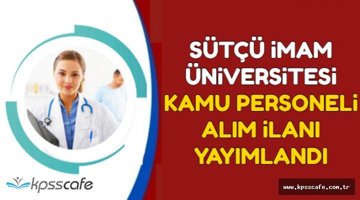Kahramanmaraş Sütçü İmam Üniversitesi Sağlık Personeli Alımı Yapıyor