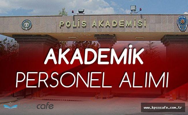 Polis Akademisi Başkanlığı Akademik Personel Alacak