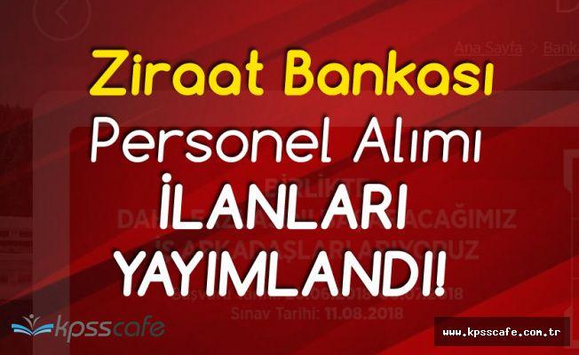 Başvuru Tarihleri Açıklandı! Ziraat Bankası 235 Personel Alacak!