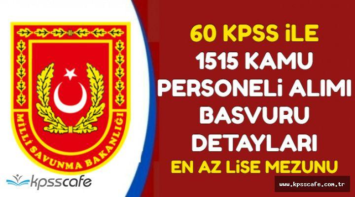 MSB 60 KPSS ile 1515 Kamu Personel Alımı Kadro Dağılımı ve Başvuru Özel Şartları