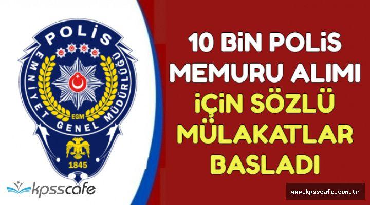 10 Bin Polis Memuru Alımı İçin Sözlü Mülakat Süreci Başladı (22. Dönem POMEM)