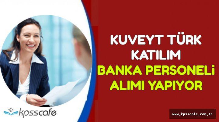 Kuveyt Türk Katılım Banka Personeli Alımı İŞKUR'da Yayımlandı