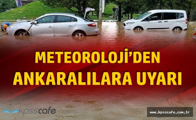 Meteoroloji'den Ankaralılara Uyarı! Sel, Su Baskını Riski Var