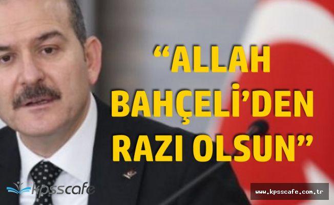 İçişleri Bakanı Soylu : Allah Devlet Bahçeli'den Razı Olsun