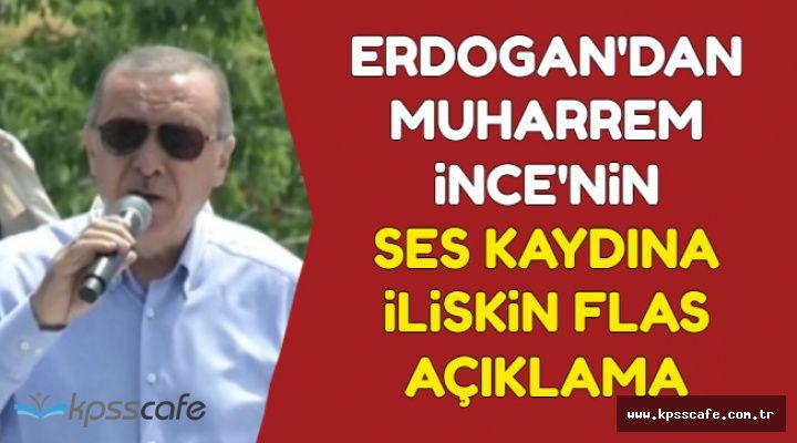 Muharrem İnce'nin Ses Kaydına İlişkin Erdoğan'dan İlk Açıklama