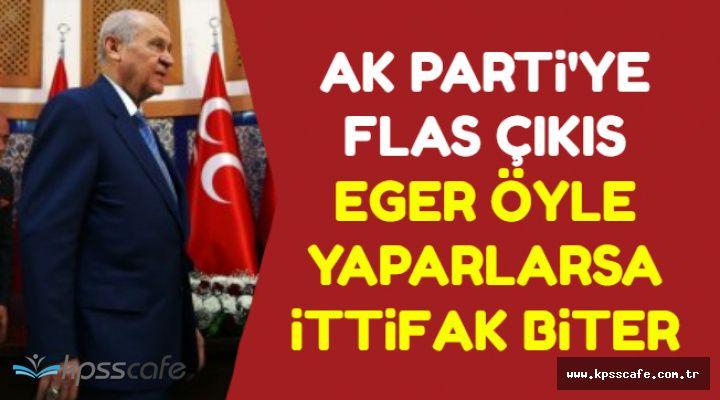 Bahçeli'den AK Parti'ye Flaş Çıkış: Eğer Öyle Yaparlarsa İttifak Biter