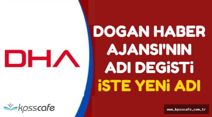 DHA'nın Adı Değişti Logosu Aynı Kaldı-İşte Yeni Adı