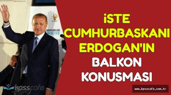 İşte Cumhurbaşkanı Erdoğan'ın Balkon Konuşması