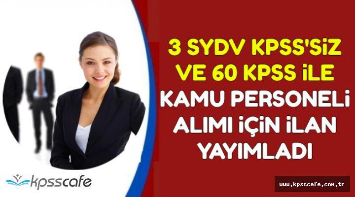 İlanlar Yayımlandı: KPSS'siz ve 60 KPSS ile 3 SYDV Personel Alımı Yapıyor