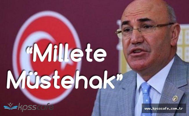 CHP'li Tanal: Bu Millete Müstehak