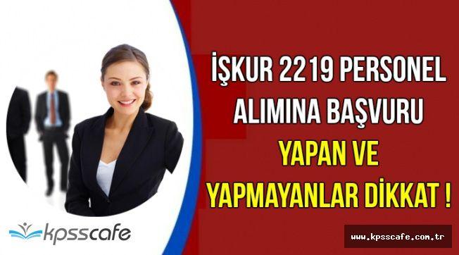 İŞKUR 2219 Kamu Personeli Alımı Başvurusunda Hata-Memur Adayları Dikkat