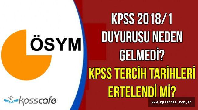 KPSS 2018/1 Duyurusu Neden Hala Gelmedi-KPSS Tercihleri Ertelendi mi?