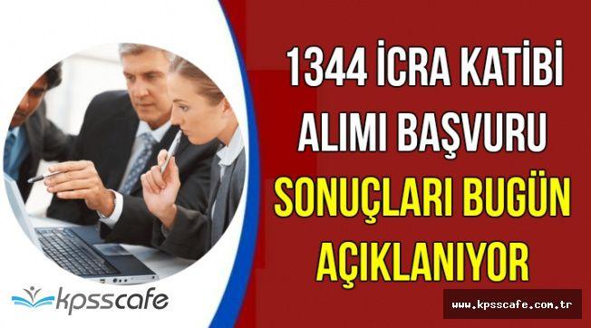 1344 İcra Katibi Alımı Başvuru Sonuçları Açıklanıyor