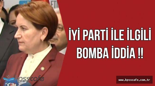 İYİ Parti ile İlgili Bomba İddia !