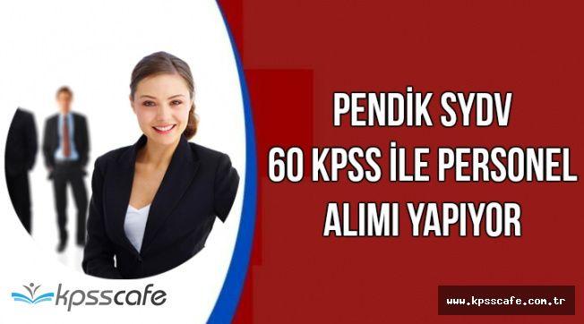 Pendik SYDV 60 KPSS ile Personel Alım İlanı Yayımlandı