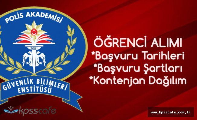 Polis Akademisi Güvenlik Bilimleri Enstitüsü Öğrenci Alımı Başvuru Tarihleri ve Şartları