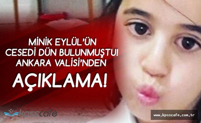 Ankara Valisi'nden Öldürülen 8 Yaşındaki Eylül ile İlgili Açıklama Geldi