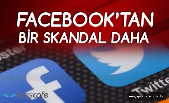 Facebook'tan Bir Skandal Daha! Bu Sefer 120 Milyon