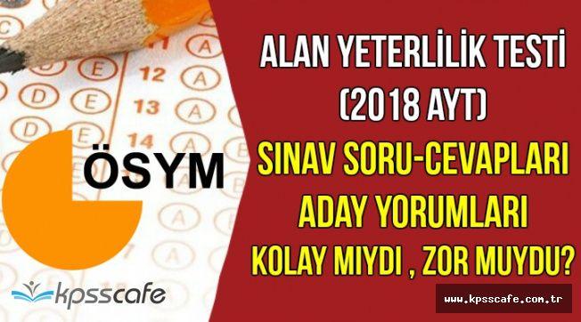 2018 YKS AYT Sınav Soru ve Cevapları ile Aday Yorumları (Sınav Kolay mıydı , Zor Muydu?)