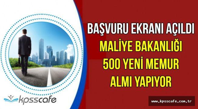 İnternetten Başvuru Ekranı Açıldı: Maliye Bakanlığı 500 Yeni Memur Alımı Yapıyor