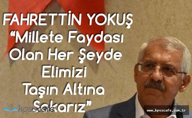 Konya Milletvekili Fahrettin Yokuş: Milletin Hayrına Olan Her Şeyde Elimizi Taşın Altına Koyarız