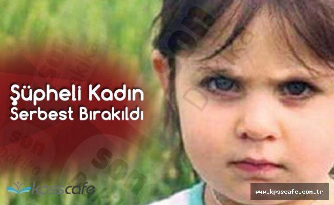 Son Dakika! Küçük Leyla'nın Ölümüyle İlgili Gözaltına Alınan Kadın Serbest