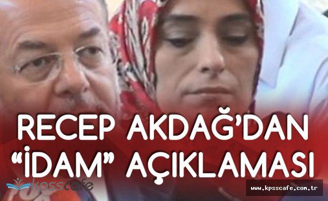 Başbakan Yardımcısı Akdağ'dan 'İdam' Açıklaması