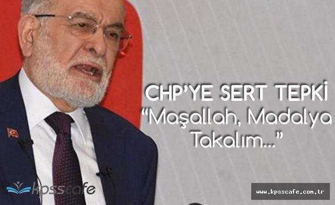 Karamollaoğlu'ndan CHP'ye Çok Sert Sözler : Maşallah, Madalya Takalım