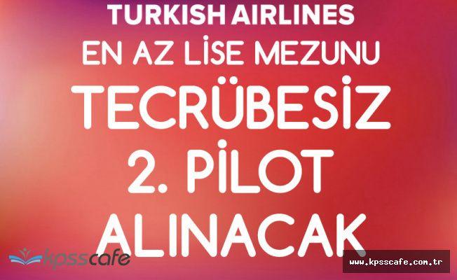 Türk Hava Yolları En Az Lise Mezunu Tecrübesiz 2. Pilot Alacak