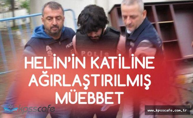 Lise Öğrencisi Helin'in Katiline Ağırlaştırılmış Müebbet