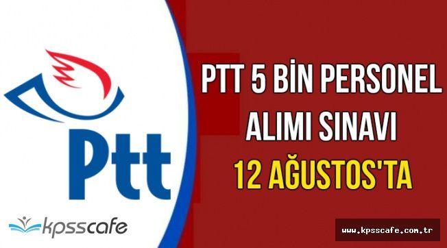 PTT 5 Bin Personel Alımı Yazılı Sınavı 12 Ağustos'ta