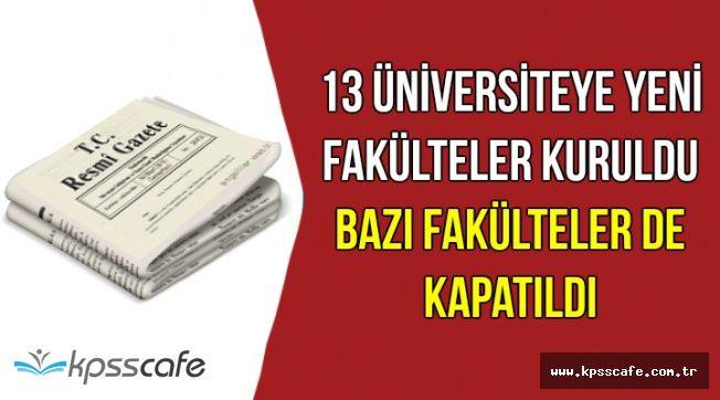 Resmi Gazete'de Yayımlandı: 13 Üniversiteye Yeni Fakülte Kuruldu