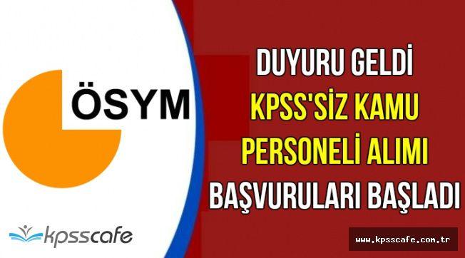 ÖSYM KPSS'siz 7 Kamu Personel Alımı Başvurusu Başladı
