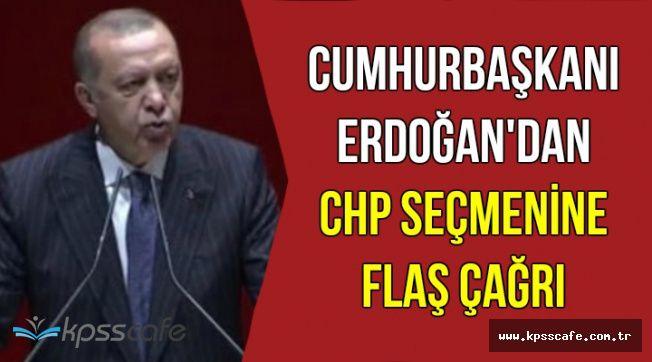 Erdoğan'dan CHP Seçmenine Flaş Çağrı
