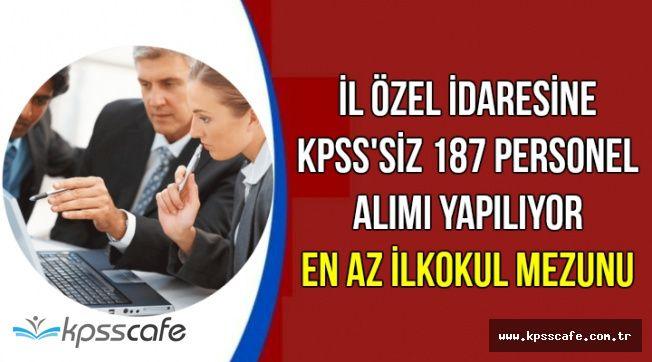İŞKUR'da Yayımlandı: İl Özel İdaresine KPSS'siz 187 Personel Alımı