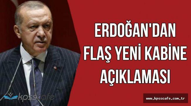 Erdoğan'dan Flaş Yeni Kabine Açıklaması-Tarih Belli Oldu