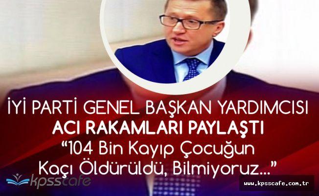 Lütfü Türkkan: 104 Bin Çocuk Kaçırıldı, Kaçı Öldürüldü Bilmiyoruz