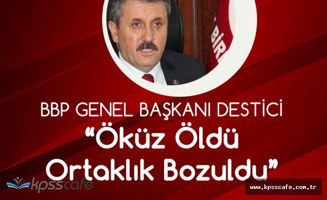 Mustafa Destici: Öküz Öldü Ortaklık Bozuldu