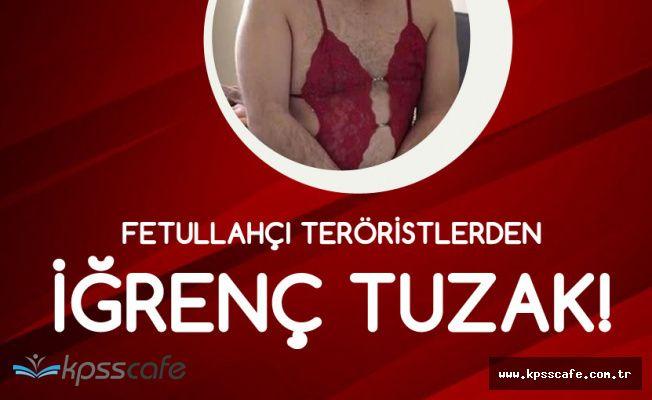 Fetullahçı Teröristlerin Sapık Tuzağı! Kadın İç Çamaşırı Giydirip, Bunları Yaptılar!