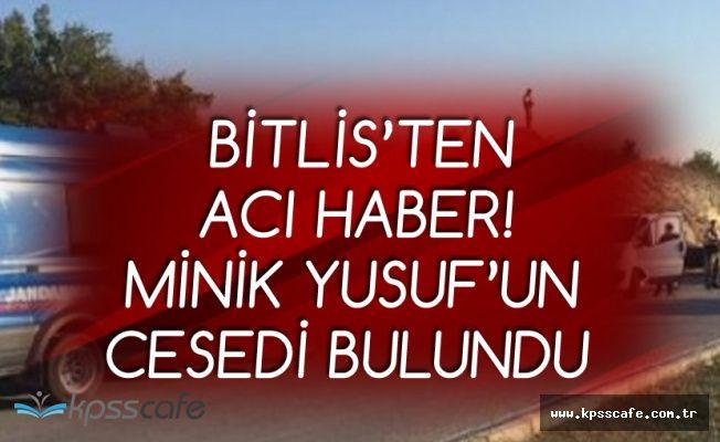 Bitlis'ten Acı Haber Geldi! 2 Yaşındaki Kayıp Yusuf'un Cansız Bedeni Bulundu