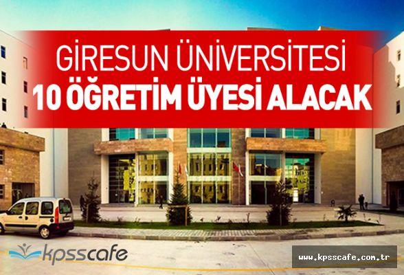 Giresun Üniversitesi 10 Öğretim Üyesi Alacak