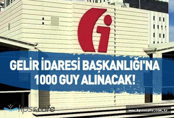 Gelir İdaresi Başkanlığı'na 1000 GUY Alınacak!