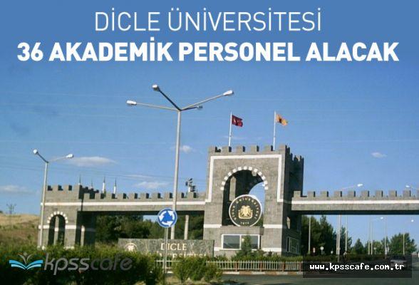 Dicle Üniversitesi 36 Akademik Personel Alacak