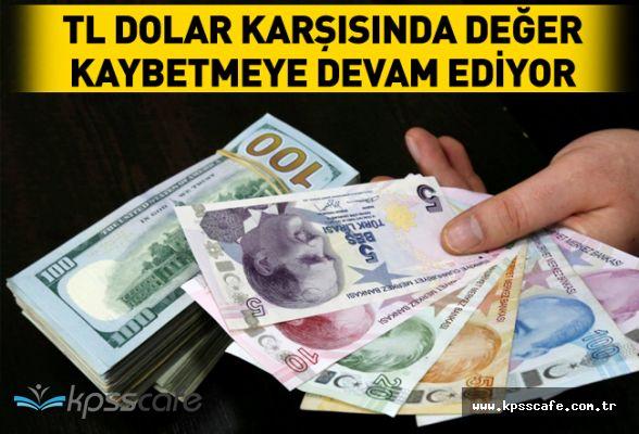 TL Dolar Karşısında Değer Kaybetmeye Devam Ediyor!..