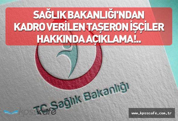 Sağlık Bakanlığı'ndan Kadro Verilen Taşeron İşçiler Hakkında Açıklama!..