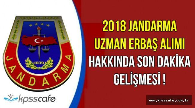 2018 Yeni Jandarma Uzman Erbaş Alımı Hakkında Son Dakika Gelişmesi