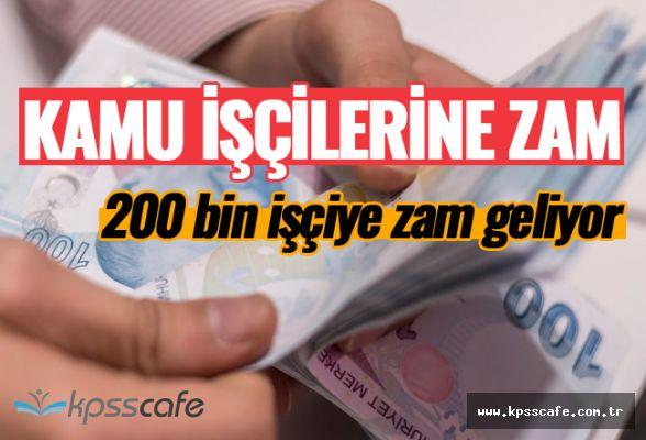 200 Bin Kamu İşçisine Zam Geliyor!..