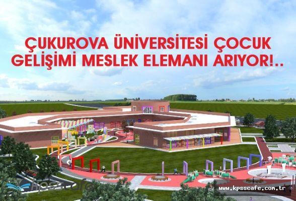 Çukurova Üniversitesi Çocuk Gelişimi Meslek Elemanı Arıyor!..