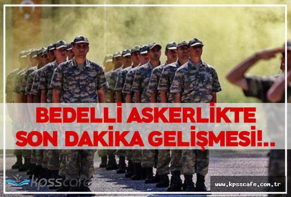Bedelli Askerlik Çalışmasında Son Dakika Gelişmesi!..
